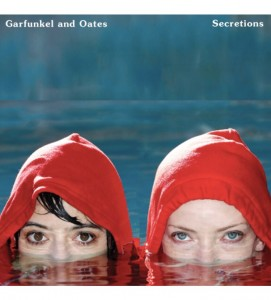 SECRETIONS, Garfunkel and Oates' new album out September 10th!